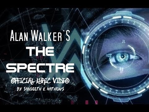 Alan Walker - The Spectre- (Official Lyric Video) - HD 1080p - 320 Kbps