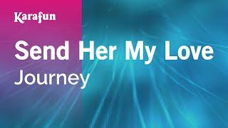 Karaoke Send Her My Love - Journey *