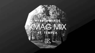 hybrid minds ft tempza kmag july mix