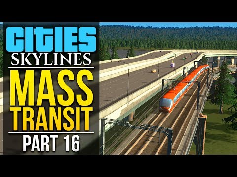 Cities: Skylines Mass Transit | PART 16 | TRAINS AT LAST