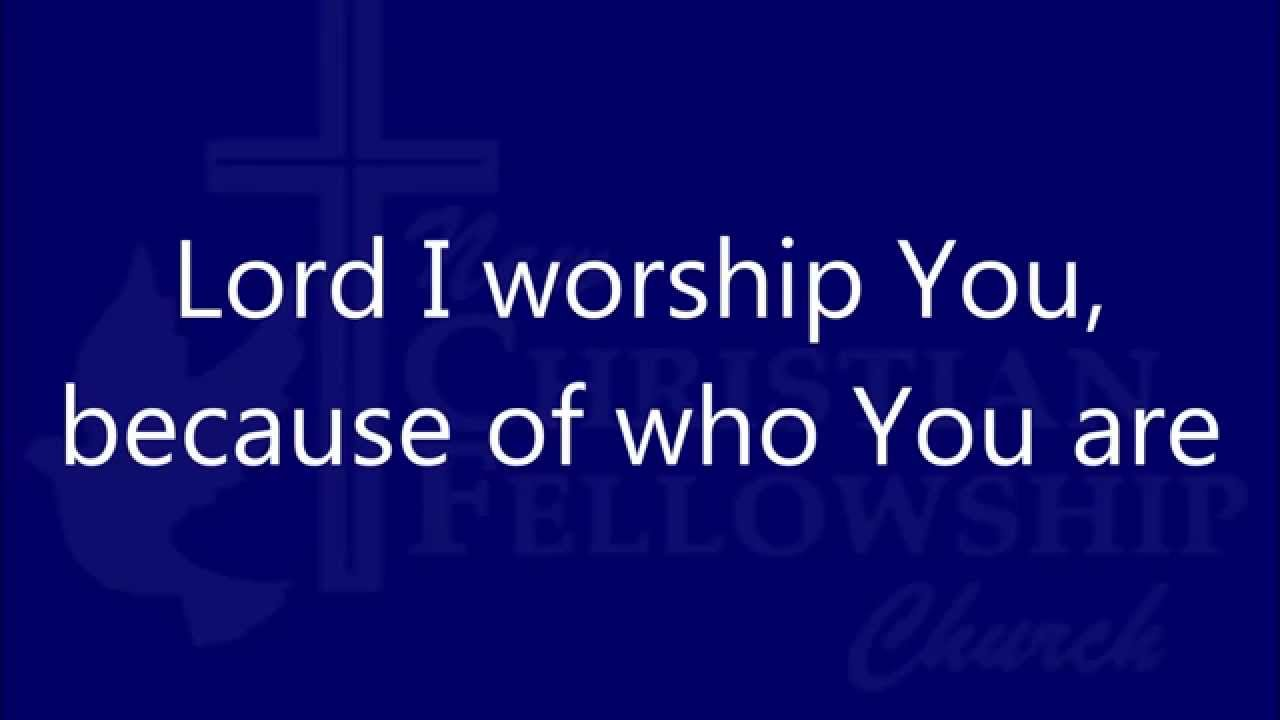 I will worship you for who are lyrics