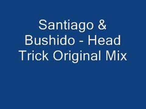 Santiago & Bushido - Head Trick Original Mix