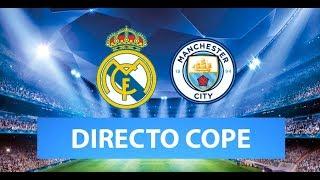 (SOLO AUDIO) Directo del Real Madrid 1-2 Manchester City en Tiempo de Juego COPE