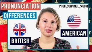 British and American Pronunciation  Diferencias Pronunciación Ingles Británico y Americano