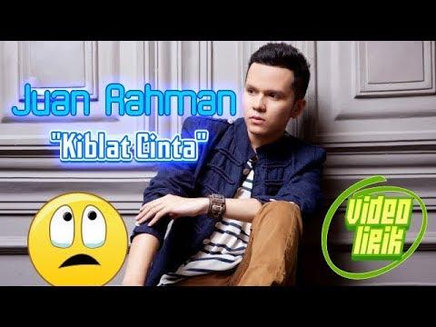 """Juan Rahman """"Kiblat Cinta"""" (video Lirik)"""