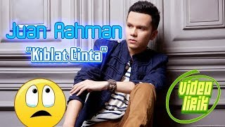 """Download Juan Rahman """"Kiblat Cinta"""" (video lirik)"""