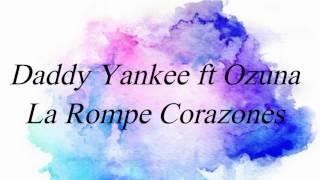 Daddy Yankee Ft Ozuna La Rompe Corazones Letra