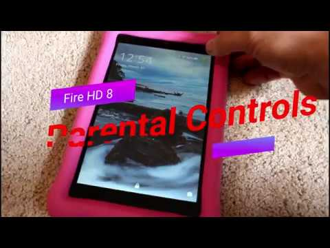 Fire HD 8 kids Edition How to get Netflix and YouTube , overview of parental controls