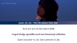 Kwon Jin Ah – Tell Me About Your Day [Sub Esp | Rom | Han]