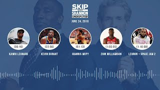 UNDISPUTED Audio Podcast (06.24.19) with Skip Bayless, Shannon Sharpe & Jenny Taft | UNDISPUTED