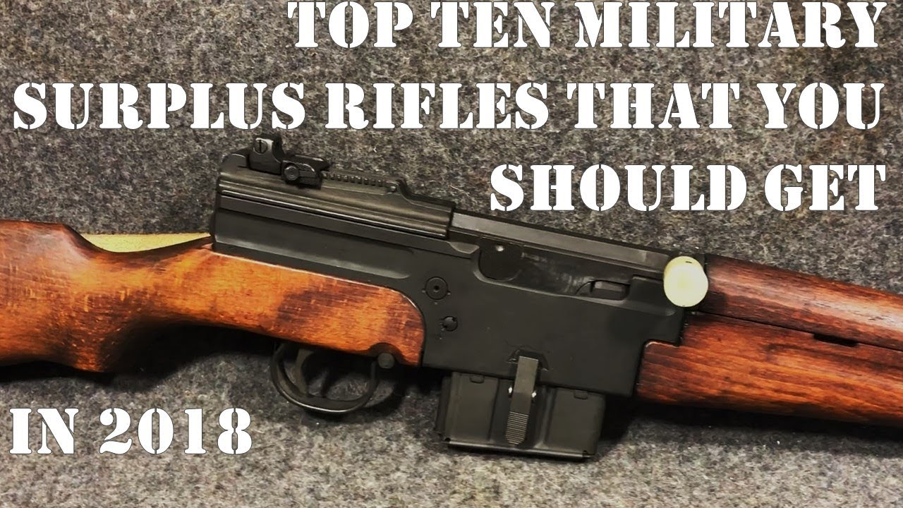 Top 10 Surplus Firearms You Need to Get in 2018. They\'re Drying Up!