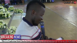 THIS IS A CONFESSION FROM CHARLES FARAI CONCERNING HIS EXPERIENCE WITH  FALSE PROPHETS