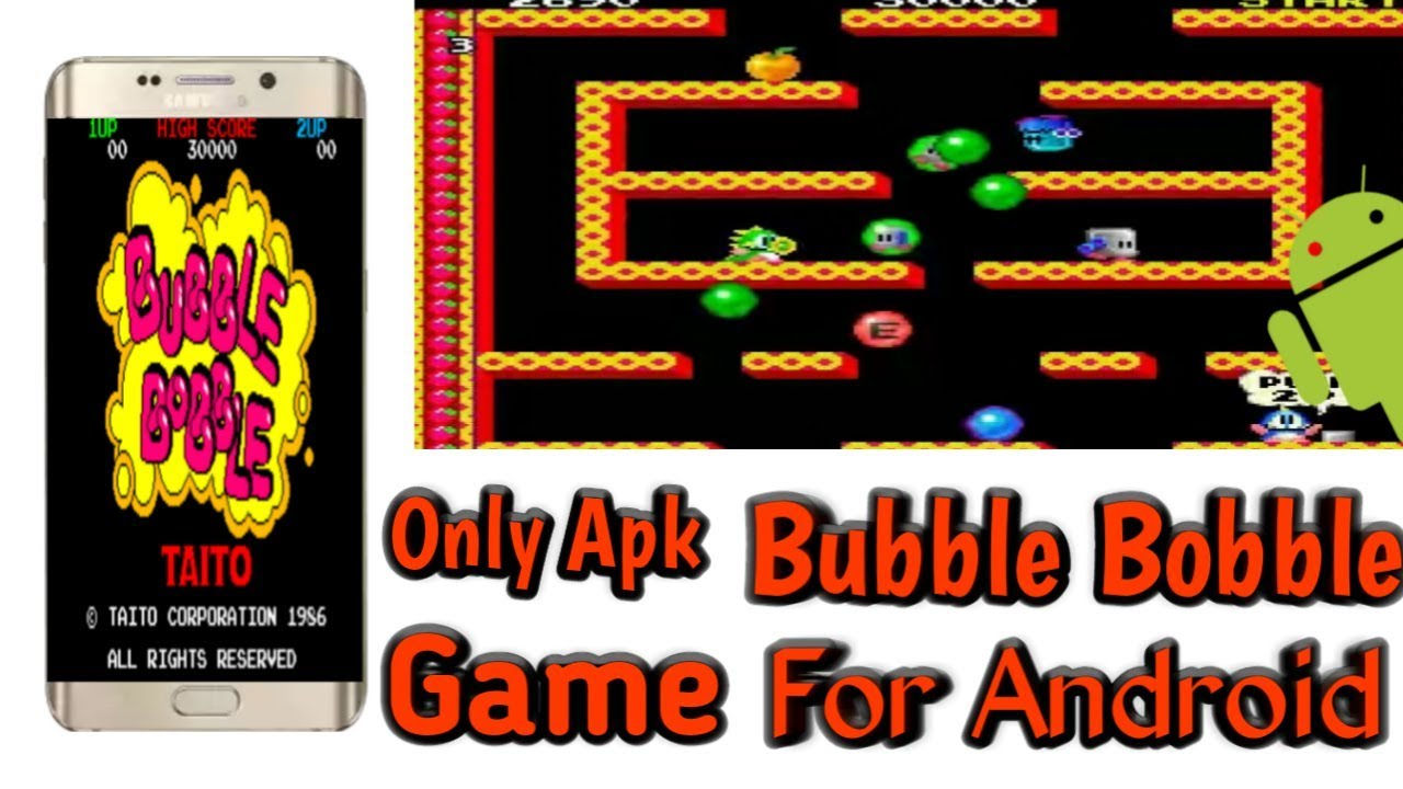 Only apk] how to download bubble bobble game for android devices.