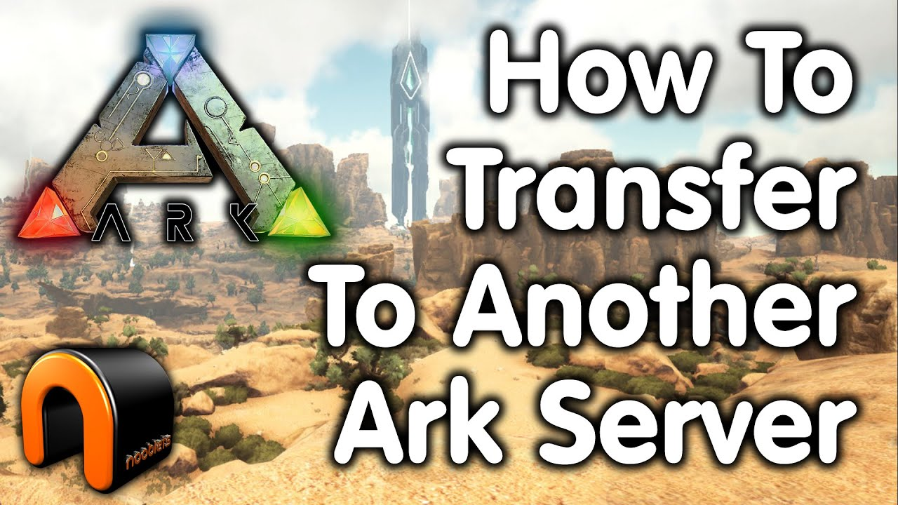 Ark HOW TO TRANSFER TO ANOTHER ARK SERVER (Leaving the old Server)