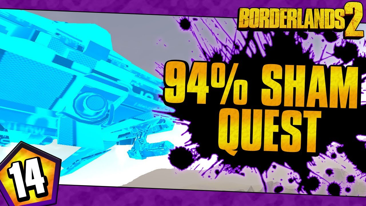 Borderlands 2 | Quest For The 94% Sham | Day #14
