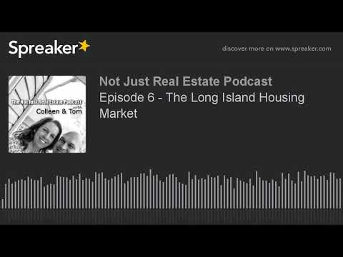 Episode 6 - The Long Island Housing Market