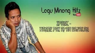 Ipank - Mandeh Pai ayah bajalan   Lagu Minang Hitz