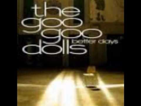 Goo Goo Dolls ~ Better Days (Lyrics)