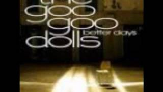 Goo Goo Dolls ~ Better Days (Lyrics)