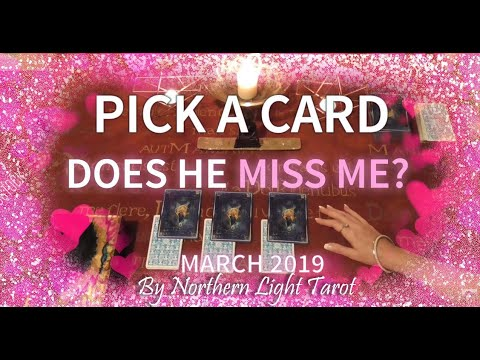 Pick a Card 💖DOES HE MISS ME? 💖 MARCH 2019 Tarot Reading