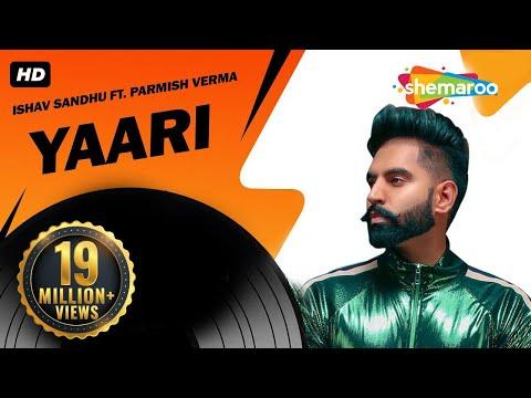 New Punjabi Songs  | Yaari Parmish Verma (Full Video) | Ishav Sandhu | Latest Punjabi Songs