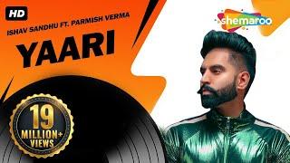 New Punjabi Songs 2017 | Yaari Parmish Verma (Full Video) | Ishav Sandhu | Latest Punjabi Songs 2017