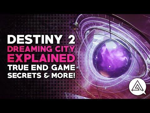 Destiny 2 | The Dreaming City Explained - True End Game, Secrets & Dynamic Content |