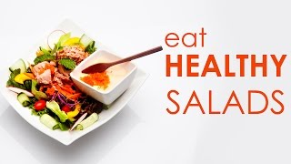Why You Should be Eating Healthy Salads