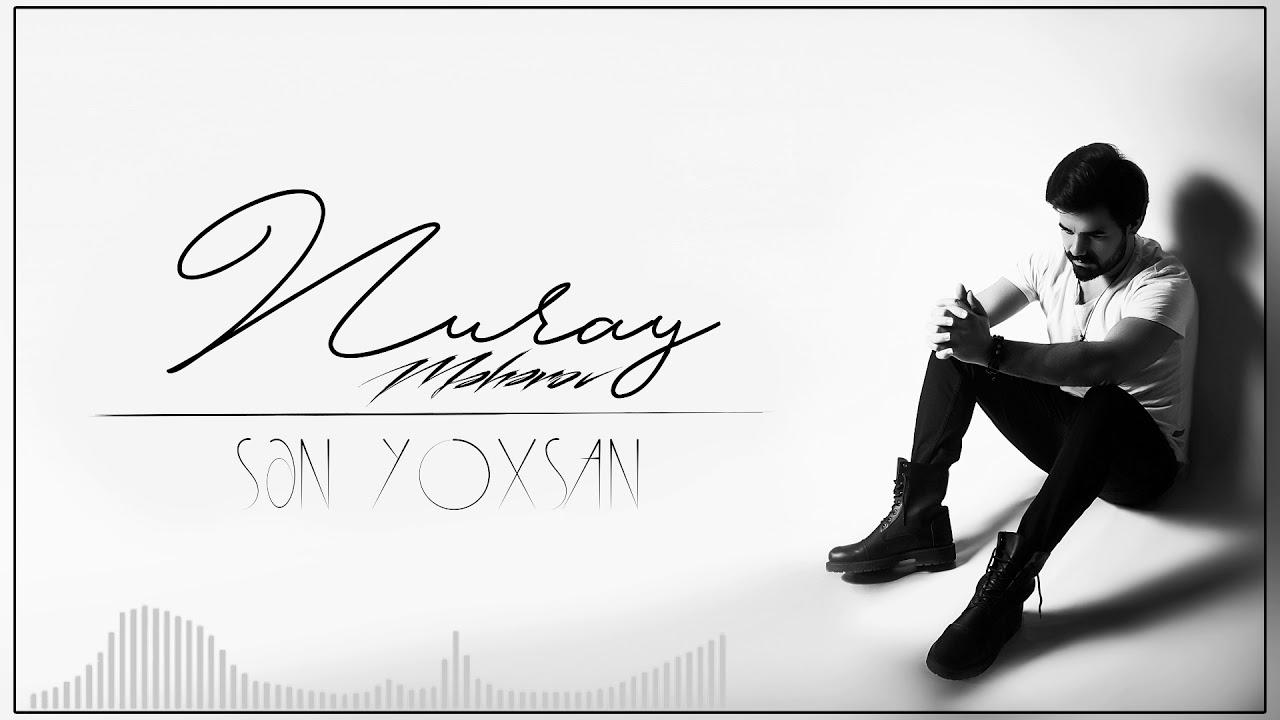 Nuray Məhərov Sən Yoxsan Audio Youtube