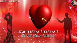 Wo Kisi Aur Kisi Aur Se Milke Aa Rahe Hain Full Song | Sad Love Story song