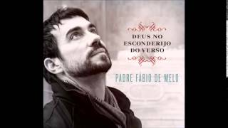 06 O ausente sempre em mim - Padre Fábio de Melo (CD Deus no Esconderijo do Verso)