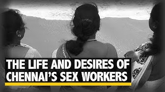 What Do Chennai's Sex Workers Desire? | The Quint