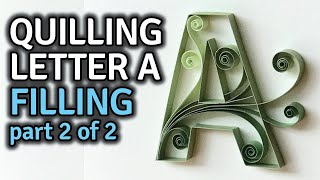 Quilling Letter A - How to Fill with Scrolls - Quilling Tutorial
