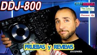PIONEER DDJ 800 (Pruebas y Reviews) en español