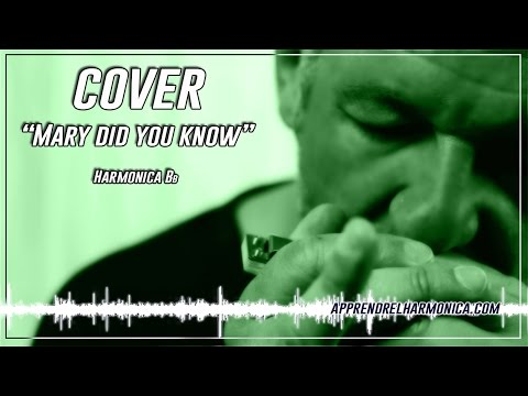 Cover - Buddy Greene - Mary did you know - Harmonica Bb