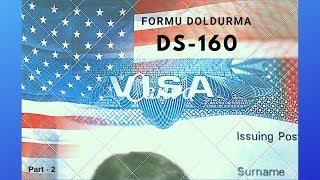 Amerika Vizesi İçin DS-160 Formu Doldurma (2)- 2019 Mayıs Kolay Ayrıntılı Anlatım