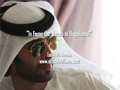 Is Fame the Source of Happiness?  Laila Nasheeba