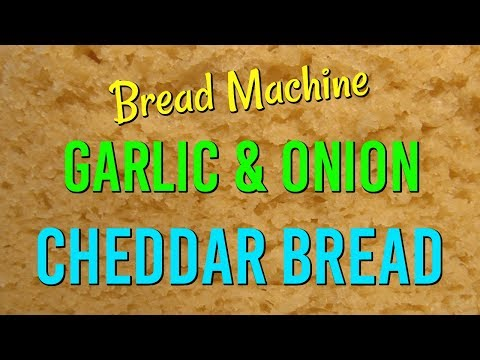 GARLIC And ONION CHEDDAR BREAD In The Bread Machine!  Bread Machine Recipes!
