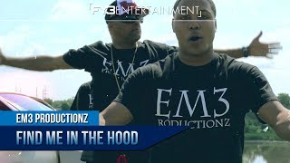 EM3 - Find Me in the Hood (OFFICIAL MUSIC VIDEO)