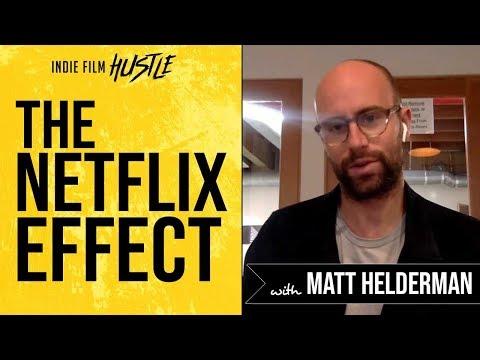 The Netflix Effect with Matthew Helderman   Indie Film Hustle