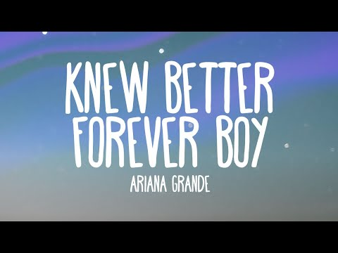 Ariana Grande - Knew Better / Forever Boy (Audio Only)