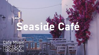 Seaside Cafe: Easy Listening Music with Ocean Waves - Bossa Nova Guitar for Study, Work at Home