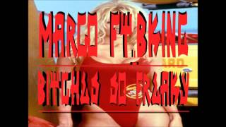 Marco ft. B. KING - Bitches So Freaky