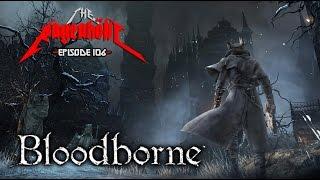 BLOODBORNE - The Rageaholic