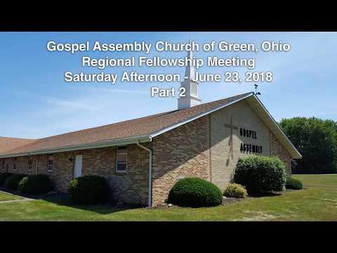 Regional Fellowship Meeting - Saturday Afternoon (Part 2), 6/23/2018