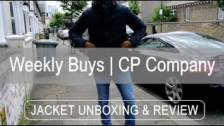 CP Company   2 Jackets   Unboxing & Review   Weekly Buys   Woodhouseclothing.com