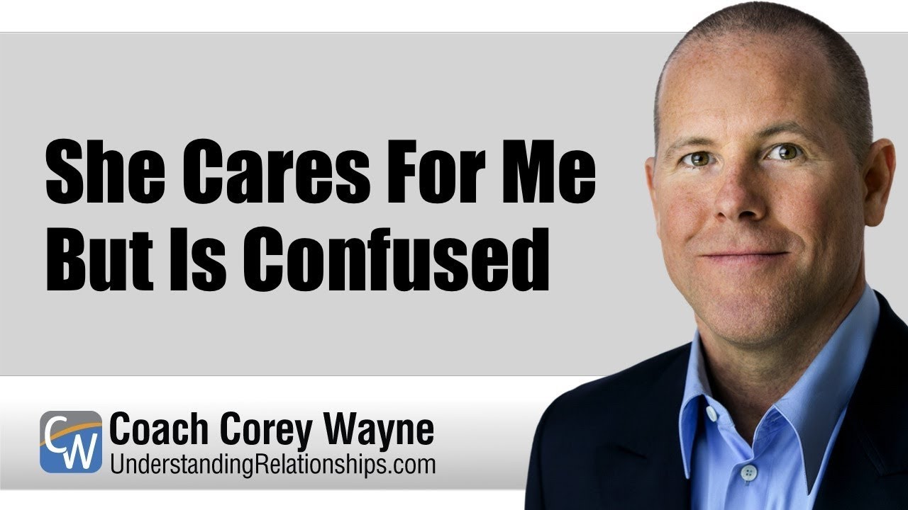She Cares For Me But Is Confused - Coach Corey Wayne - Medium