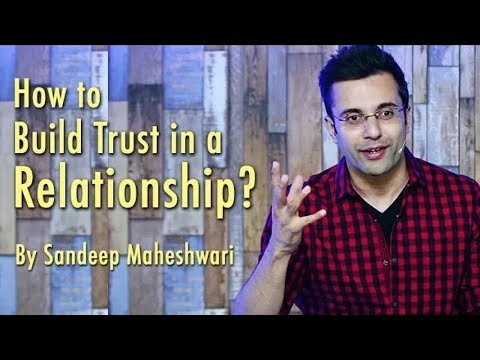 how-to-build-trust-in-a-relationship?-by-sandeep-maheshwari