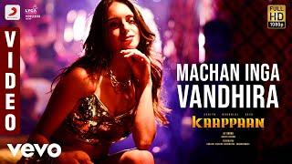 Kaappaan - Machan Inga Vandhira Video (Tamil) | Suriya | Harris Jayaraj