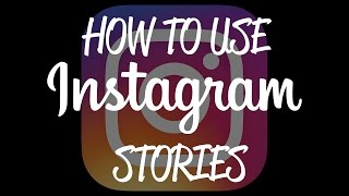 How to Use INSTAGRAM STORIES (Instagram Tips and Tricks)
